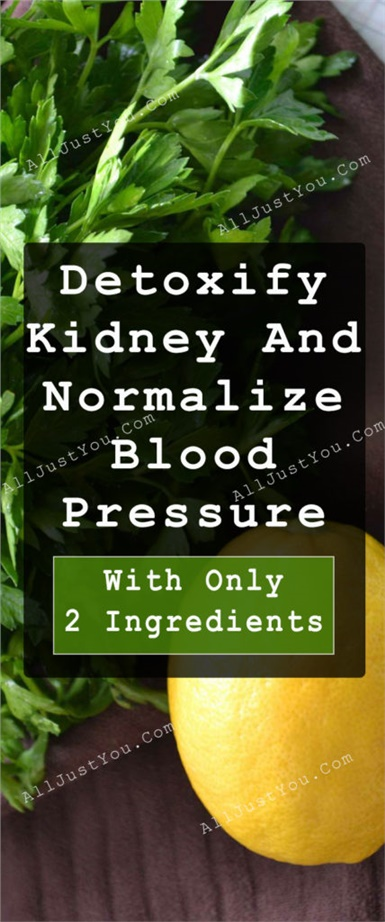 How To Detoxify Kidney And Normalize Blood Pressure With Only Two Ingredients