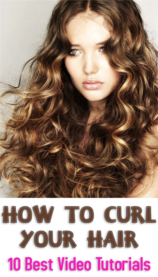 How to Curl Your Hair: 10 Best Video Tutorials #hair_curling #hair