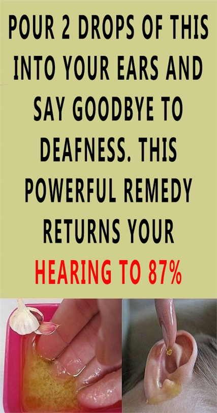 POUR 2 DROPS OF THIS INTO YOUR EARS AND SAY GOODBYE TO DEAFNESS. THIS POWERFUL REMEDY RETURNS YOUR HEARING TO 87%