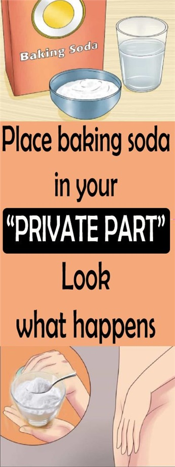 """Place baking soda in your """"PRIVATE PART"""" Look what happens"""