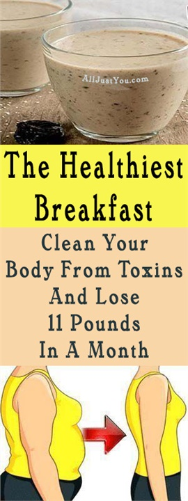 The Healthiest Breakfast: Clean Your Body From Toxins And Lose 11 Pounds In A Month